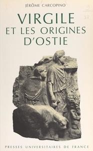 Jérôme Carcopino - Virgile et les origines d'Ostie.