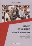 Jérôme Cario - Droit et guerre d'hier à aujourd'hui.