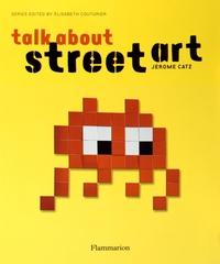 Jérôme Catz - Talk about street art.