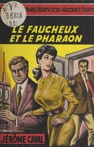 Jérôme Caval - Le faucheux et le pharaon.