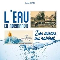 Jérôme Chaïb - L'eau en Normandie, des mares au robinet.