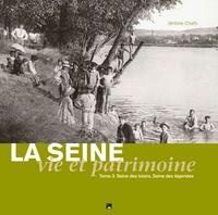 Jérôme Chaïb - La Seine, vie et patrimoine - Tome 3, Seine des loisirs.