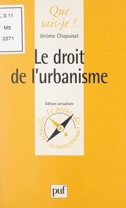 Jérôme Chapuisat et Anne-Laure Angoulvent-Michel - Le droit de l'urbanisme.