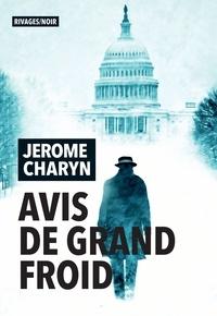 Jerome Charyn - Avis de grand froid.