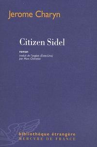 Jerome Charyn - Citizen Sidel.