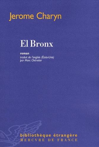 Jerome Charyn - El Bronx.