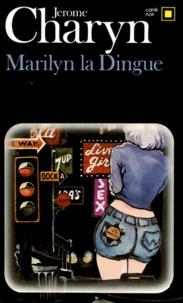Jerome Charyn - Marilyn la dingue.