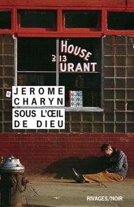Jerome Charyn - Sous l'oeil de Dieu.