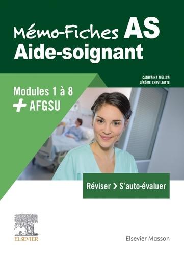Jérôme Chevillotte et Catherine Muller - Mémo-Fiches AS, Modules 1 à 8 + AFGSU.