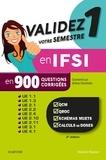 Jérôme Chevillotte et Mohamed Abdirahman - Validez votre semestre 1 en IFSI en 900 questions corrigées - Ue 1.1, 1.3, 2.1, 2.3, 2.4, 2.10, 2.11, 3.1 et 4.1.