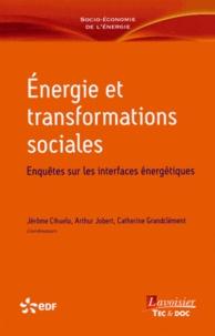 Jérôme Cihuelo et Arthur Jobert - Energie et transformations sociales - Enquêtes sur les interfaces énergétiques.