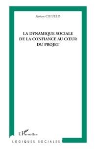 Jérôme Cihuelo - La dynamique sociale de la confiance au coeur du projet.