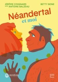 Jérôme Coignard et Antoine Blazeau - Néandertal et moi.