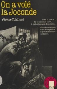 Jérôme Coignard - On a volé la Joconde.