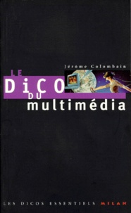 Jérôme Colombain - Le dico du multimédia.