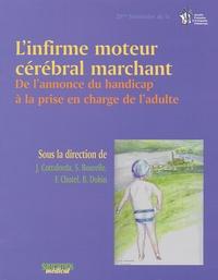 Jérôme Cottalorda - L'infirme moteur cérébral marchant - De l'annonce du handicap à la prise en charge de l'adulte.