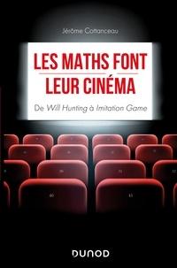 Jérôme Cottanceau - Les maths font leur cinéma - De Will Hunting à Imitation Game.