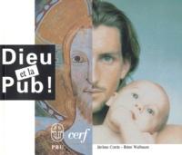 Jérôme Cottin et Rémi Walbaum - Dieu et la pub !.