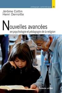 Jérôme Cottin et Henri Derroitte - Nouvelles avancées en psychologie et pédagogie de la religion.
