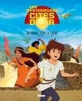Jérôme Cousin et Nicolas Galy - Les Mystérieuses Cités d'Or - Album illustré - Tome 01 - En route vers la Chine.