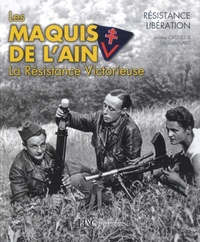Jérôme Croyet et Stéphane Lavit - Les maquis de l'Ain - La Résistance victorieuse.