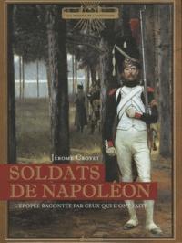Soldats de Napoléon - Lépopée racontée par ceux qui lont faite.pdf