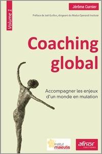 Jérôme Curnier - Coaching global - Volume 1, Accompagner les enjeux d'un monde en mutation.
