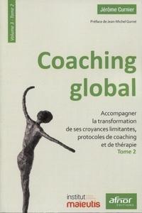 Jérôme Curnier - Coaching global - Volume 3 - Tome 2, Accompagner la transformation de ses croyances limitantes, protocoles de coaching et de thérapie.