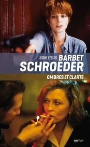 Jérôme d' Estais - Barbet Schroeder, ombres et clarté.