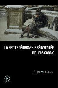 Jérôme d' Estais - La petite géographie réinventée de Leos Carax.
