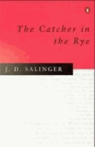 Jerome D. Salinger - The Catcher in the Rye.
