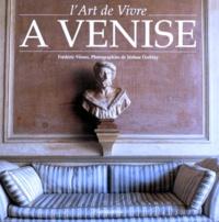 Jérôme Darblay et Frédéric Vitoux - L'art de vivre à Venise.