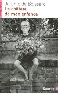 Jérôme de Boissard - Le château de mon enfance.
