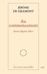 Jérôme de Gramont et Jérôme de Gramont - Au commencement - Parole, Regard, Affect.