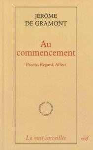 Jérôme de Gramont - Au commencement - Parole, regard, affect.