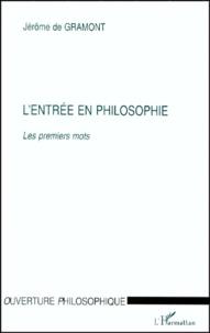 Jérôme de Gramont - L'ENTREE EN PHILOSOPHIE. - Les premiers mots.