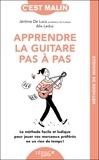 Jérôme de Luca et Alix Leduc - Apprendre la guitare pas à pas.