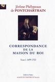 Jérôme de Pontchartrain - Correspondance de la Maison du Roi - Tome 1, 1699-1703.