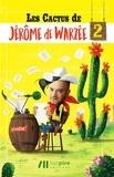Jérôme de Warzée - Les cactus de Jérôme de Warzée.