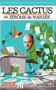 Jérôme de Warzée - Les cactus - Tome 1.