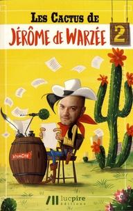 Jérôme de Warzée - Les cactus - Tome 2.