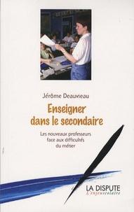 Jérôme Deauvieau - Enseigner dans le secondaire - Les nouveaux professeurs face aux difficultés du métier.
