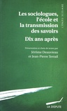 Jérôme Deauvieau et Jean-Pierre Terrail - Les sociologues, l'école et la transmission des savoirs - Dix ans après.