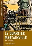 Jérôme Decoux et Guillaume Gaillard - Le quartier Martainville de Rouen - Haute-Normandie.