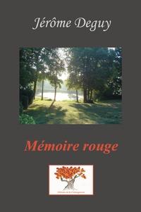 Jérôme Deguy - Mémoire rouge.