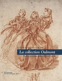 Jérôme Delaplanche - La collection Oulmont - Le goût de la grâce et du joli - Dessins, peintures et pastels du XVIIIe siècle.