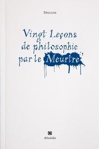 Téléchargez le livre Vingt leçons de philosophie par le meurtre par Jérôme Delclos in French 9782955675229