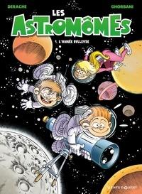 Jérôme Derache et Cédric Ghorbani - Les Astromômes Tome 1 : L'année bulleuse.