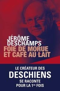 Jérôme Deschamps et Sophie Bricaire - Foie de morue et café au lait.