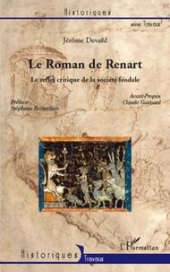 Jérôme Devard - Le Roman de Renart - Le reflet critique de la société féodale.
